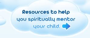 Resources to help you spiritually mentor your child